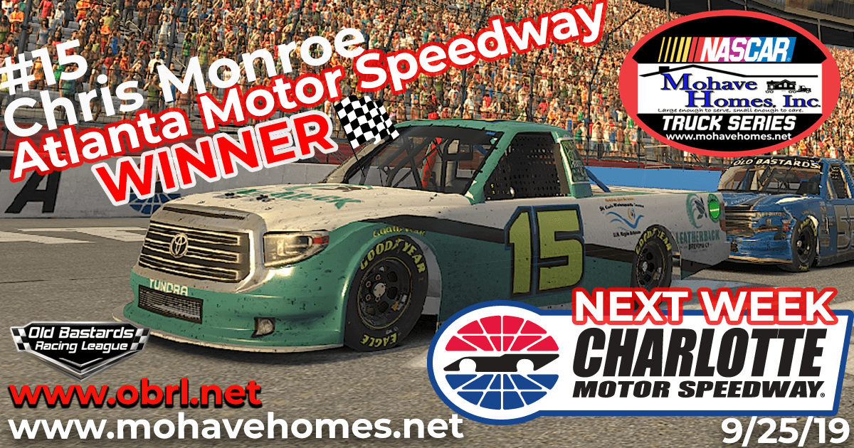 Chris Monroe Wins Nascar Mohave Homes, Inc. Truck Series Race at Atlanta Motor Speedway!