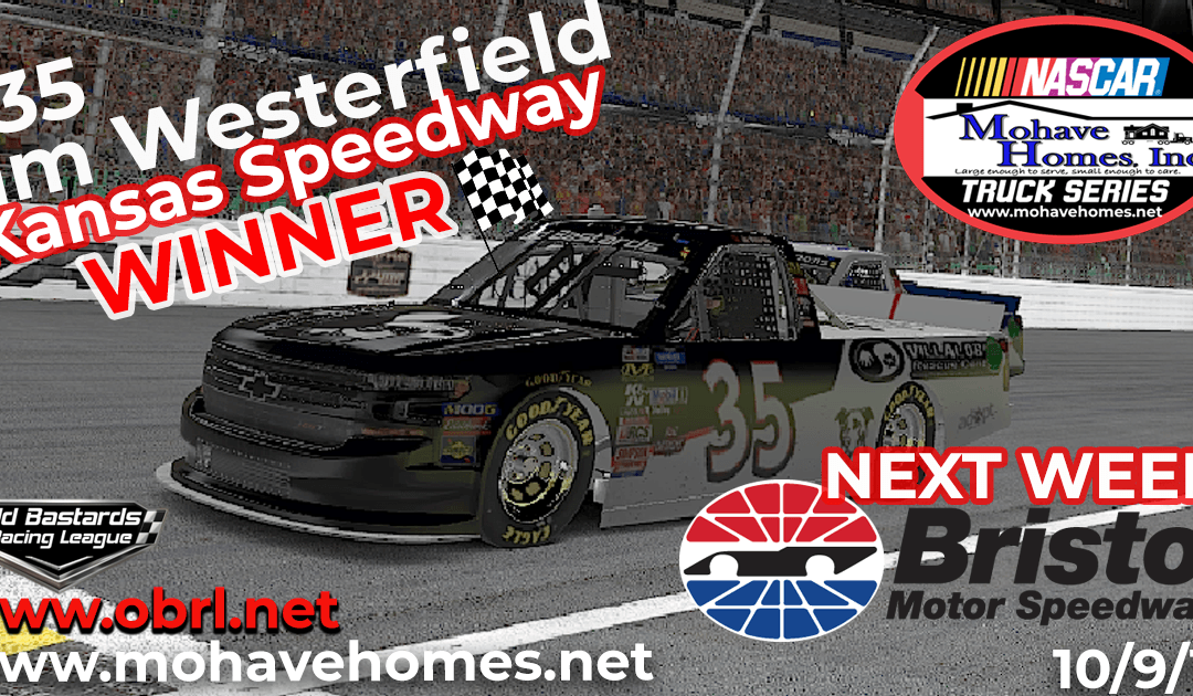 🏁 Jim Westerfield #35 Grabs First Win In The Nascar Mohave Homes Truck Series Race at Kansas!