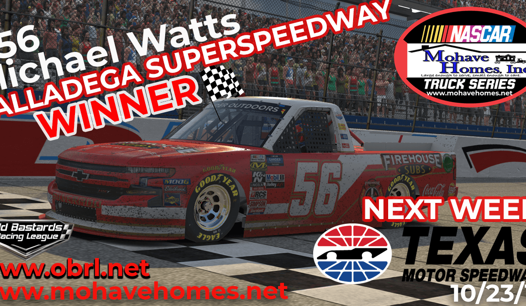 🏁 Michael Watts #56 Wins The Nascar Mohave Homes Truck Series Race at Talladega SuperSpeedway!