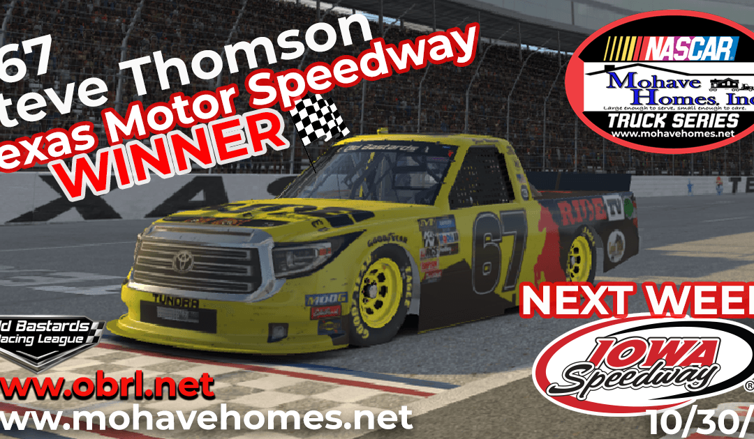 🏁 Steve Thomson #67 Ride TV Wins The Nascar Mohave Homes Truck Series Race at Texas Motor Speedway!