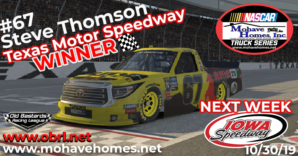 Steve Thomson #67 Ride TV Wins The Nascar Mohave Homes Truck Series Race at Texas Motor Speedway!