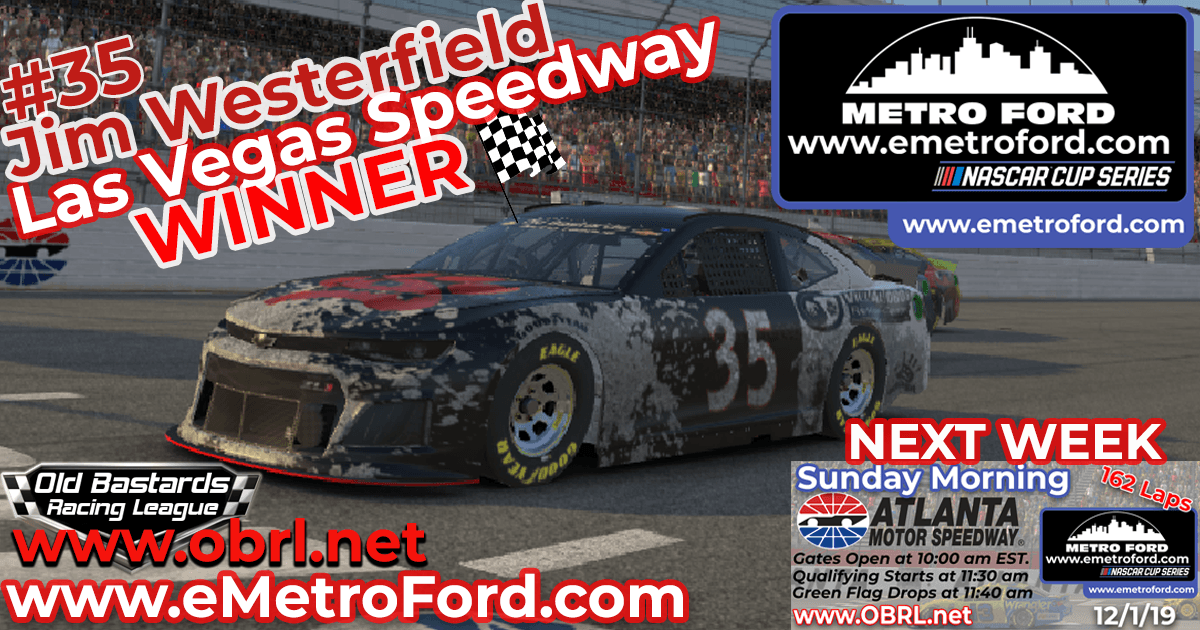Jim Westerfield #35 Grabs First Win in Nascar Metro Ford Chicago Cup Race at Las Vegas!