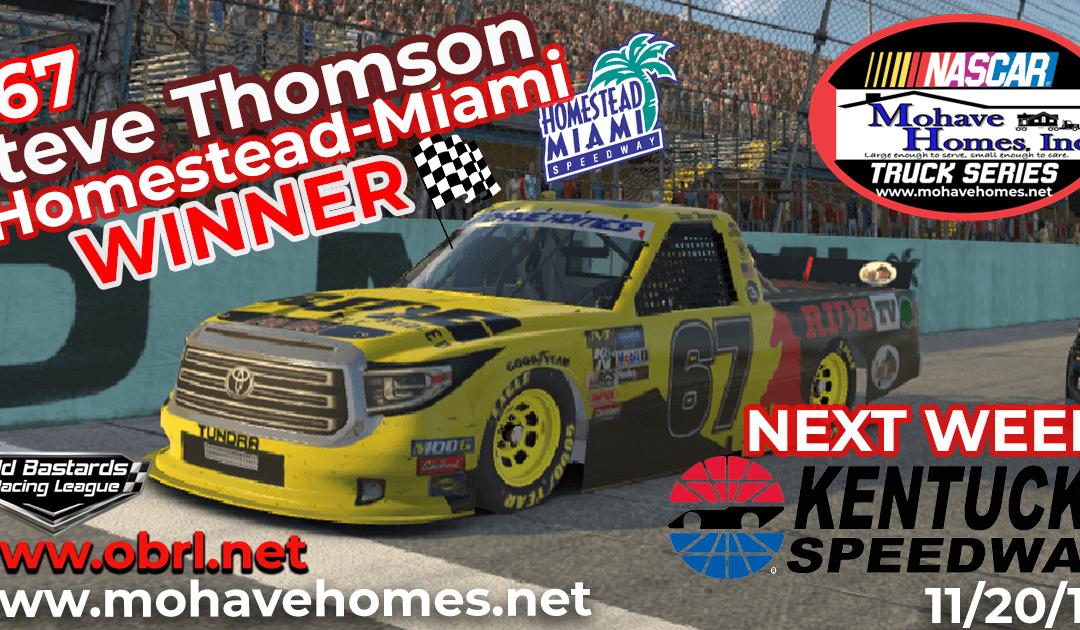 🏁 Steve Thomson #67 Ride TV Wins The Nascar Mohave Homes Truck Series Race at Homestead-Miami!