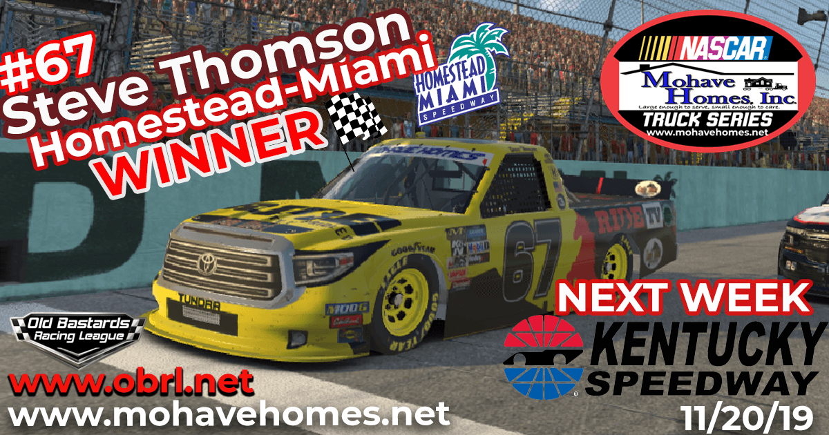 Steve Thomson #67 Ride TV Wins The Nascar Mohave Homes Truck Series Race at Homestead-Miami!