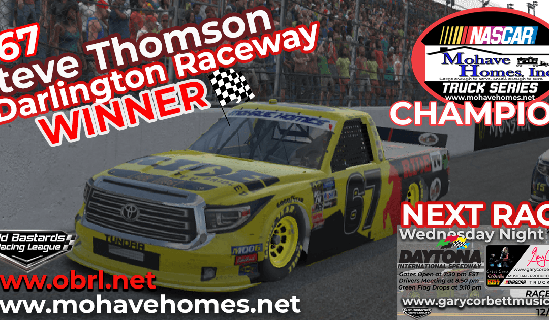 🏁 Steve Thomson #67 Wins The Mohave Homes Truck Race at Darlington and Championship!