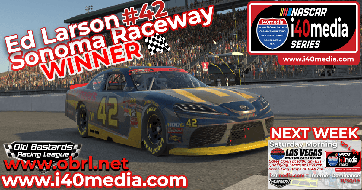Ed Larson Adams #42 Wins Nascar i40media Grand National Race at Sonoma Raceway!