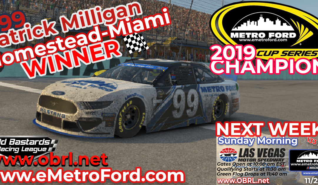 🏁 Patrick Milligan #99 Wins Championship and Nascar Metro Ford Cup Race at Homestead!