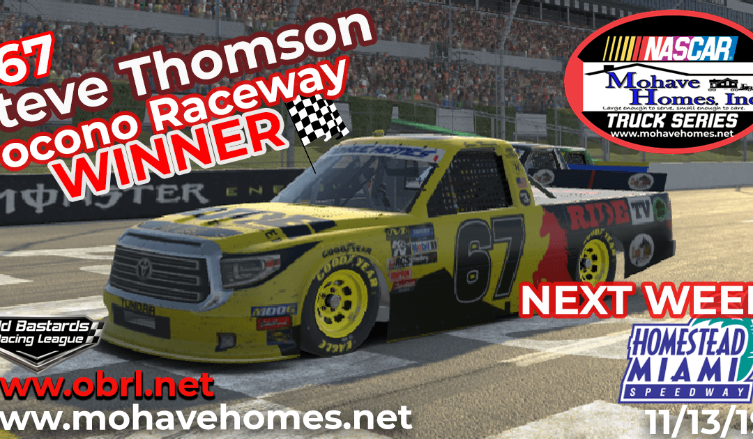 🏁 Steve Thomson #67 Ride TV Wins The Nascar Mohave Homes Truck Series Race at Pocono Raceway!
