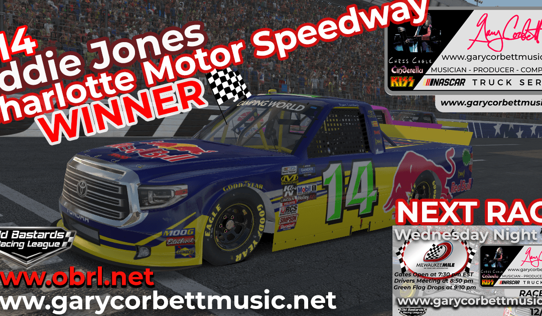 🏁 Eddie Jones #14 Wins Nascar Gary Corbett Truck Race at Charlotte Motor Speedway!