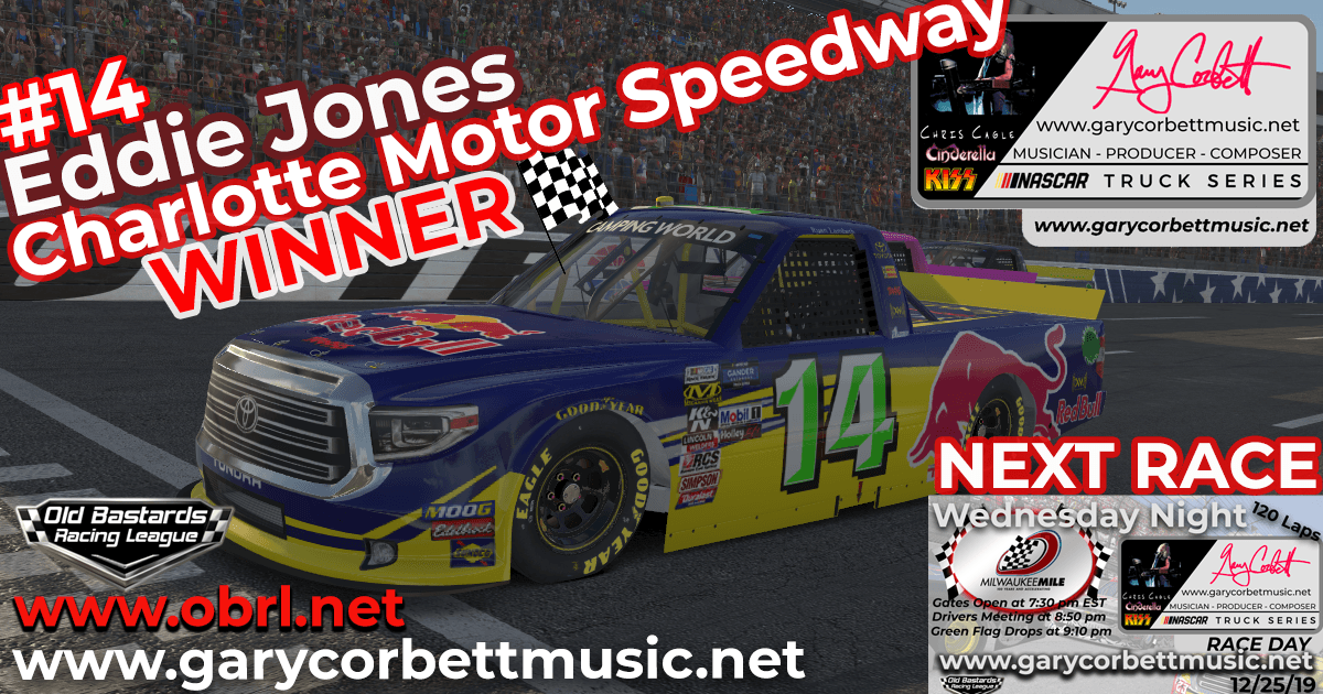 Eddie Jones #14 Wins Nascar Gary Corbett Truck Race at Charlotte Motor Speedway!