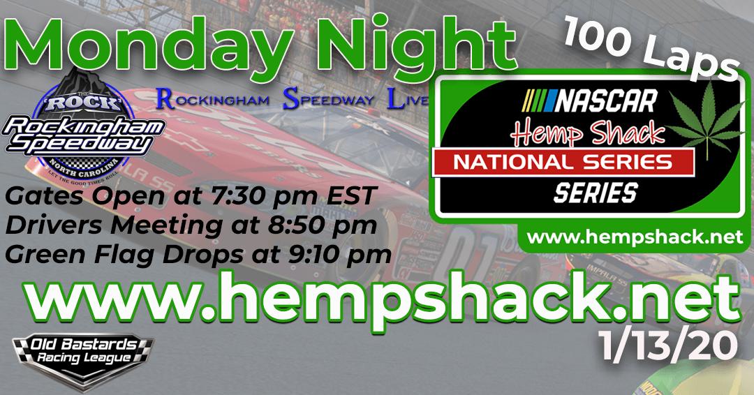 Week #6 Hemp Shack Hemp Oil National Series Race at Rockingham Speedway – 1/13/20 Monday Nights