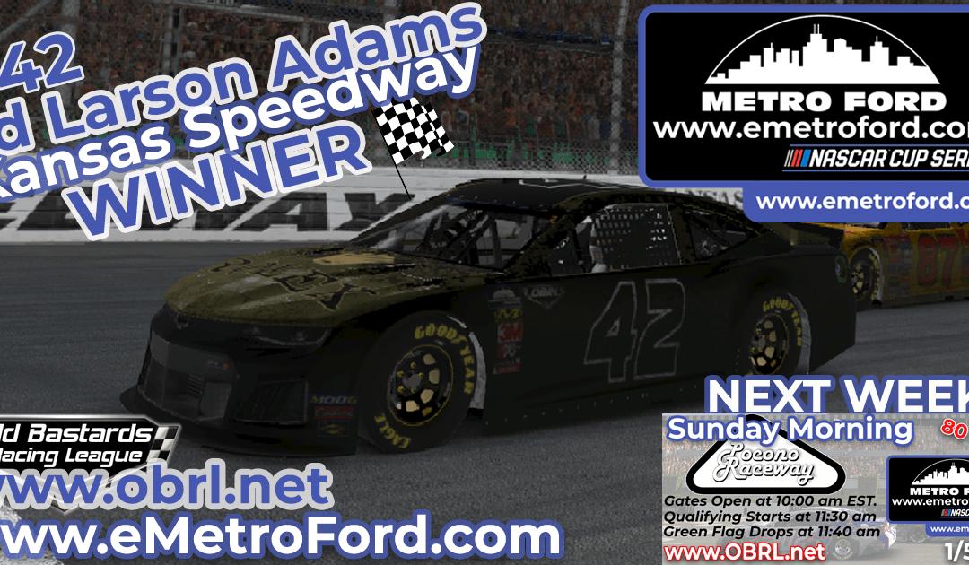 🏁 Ed Larson Adams #42 Wins Nascar Metro Ford Chicago Cup Race at Kansas Speedway!