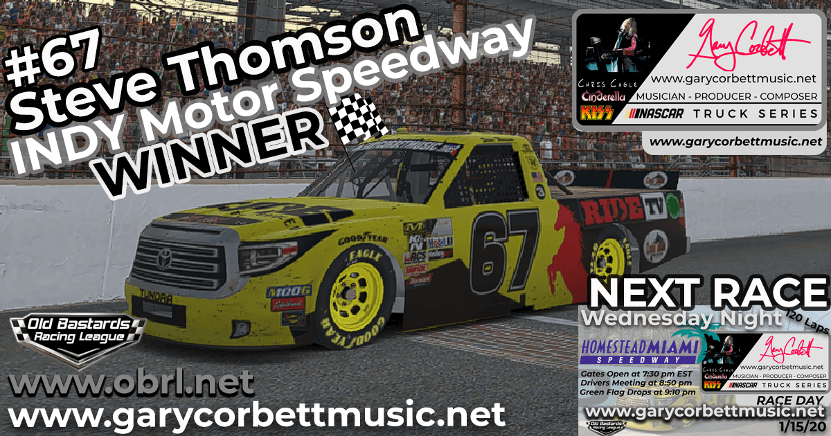 Steve The Mule Thomson #67 Wins Nascar Gary Corbett Truck Series Race at INDY!