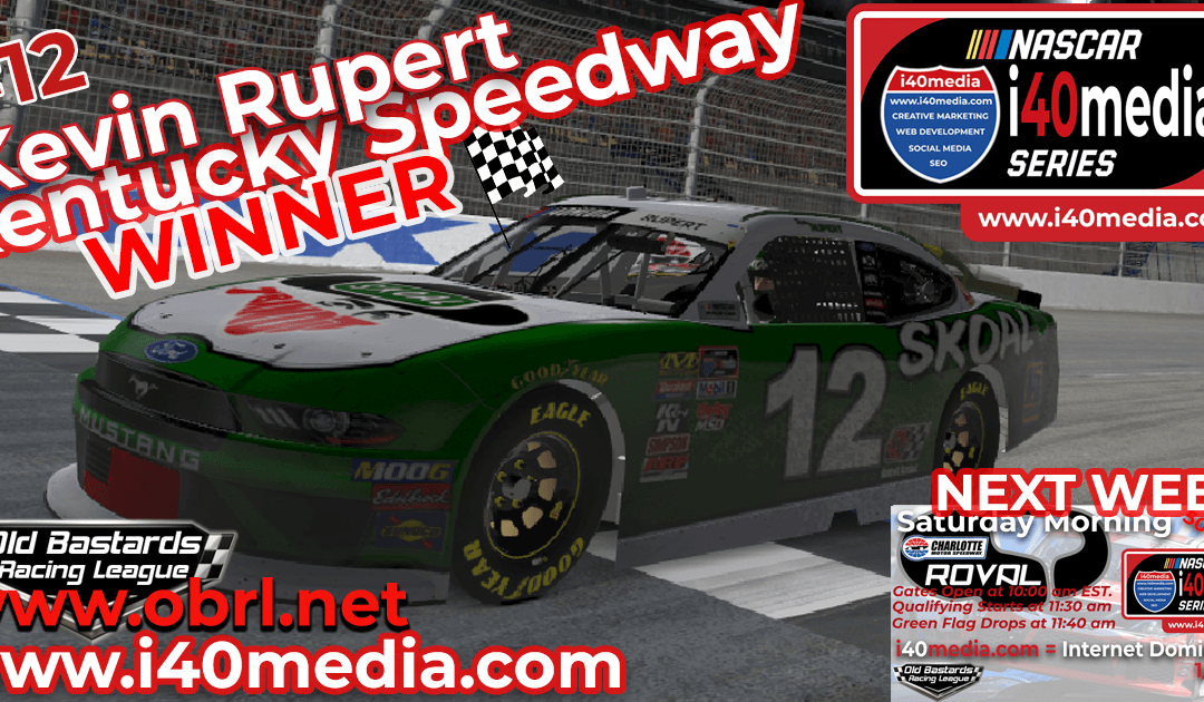 🏁 Kevin Rupert #12 Wins Nascar i40media Grand National Xfinity Race at Kentucky Speedway!