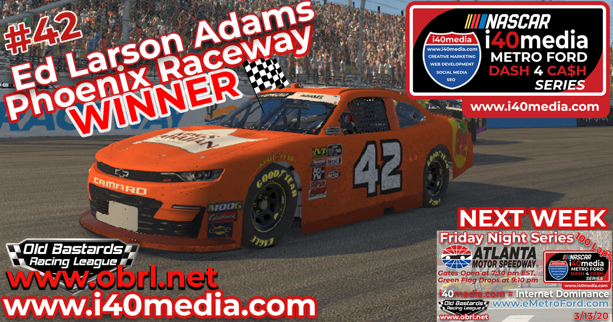 Ed Larson Adams #42 Wins Nascar i40media Metro Ford Chicago Grand National Race at Phoenix!